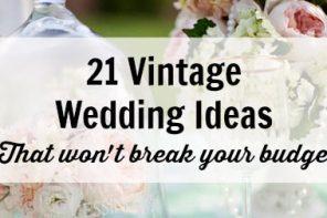 21 Vintage Wedding Ideas That Won't Break Your Budget