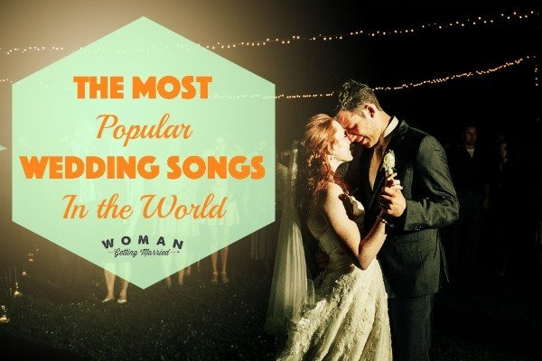 The Most Popular Wedding Songs In World