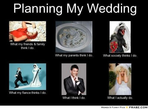 Plan Your Wedding Me My Big: 12 Wedding Memes That Totally Get What You're Going