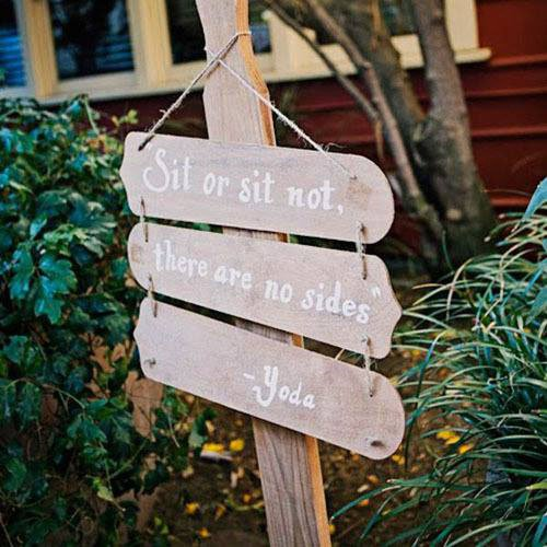 """""""Sit or sit not, there are no sides."""" -Yoda's advice for your wedding ceremony."""