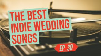 these are the best indie wedding songs