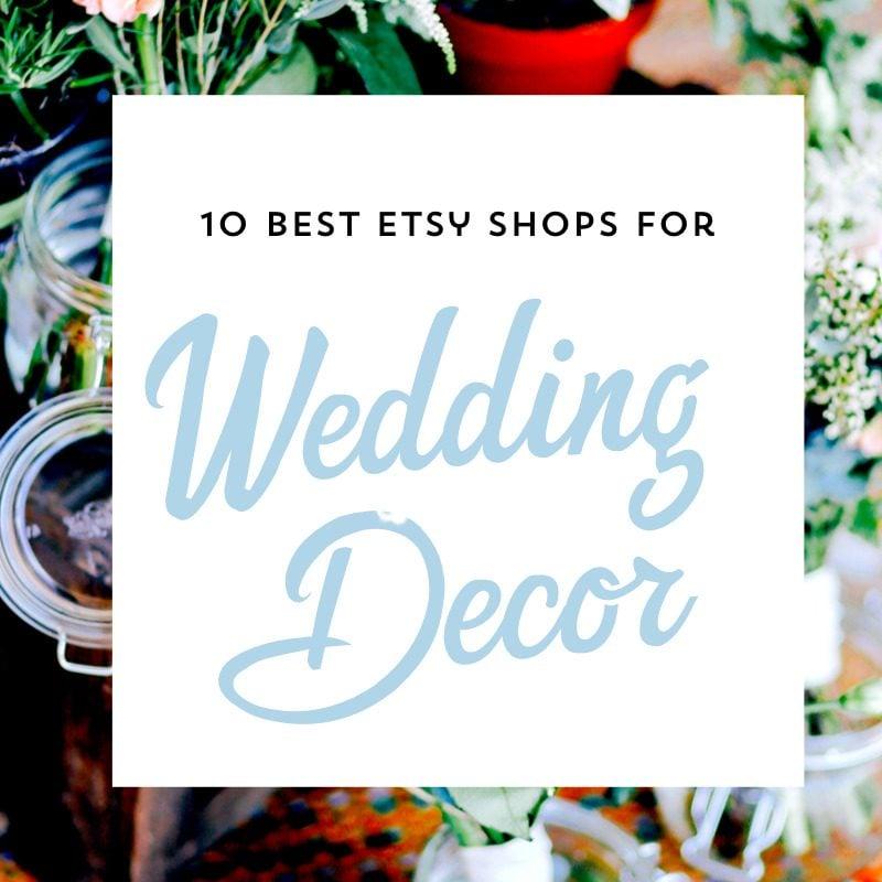 10 best etsy shops for wedding decor