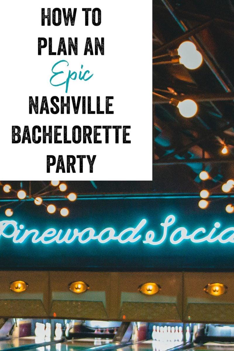 How to plan an epic Nashville bachelorette party