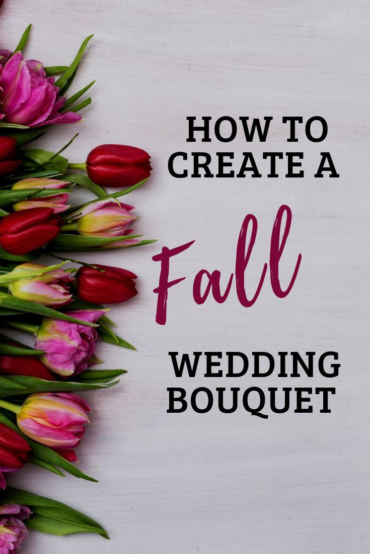 how to create a fall wedding bouquet